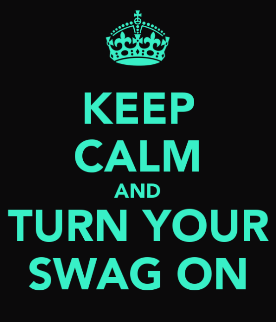 keep-calm-and-turn-your-swag-on-16